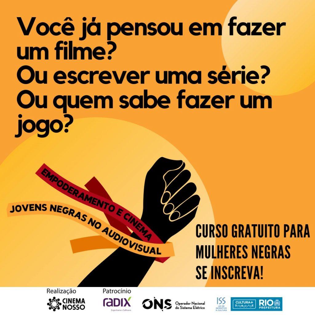 """Cinema Nosso abre processo seletivo para o projeto """"Empoderamento e Cinema: Jovens Negras no Audiovisual"""""""